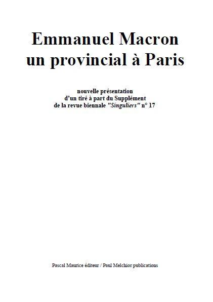 Emmanuel Macron un provincial à Paris