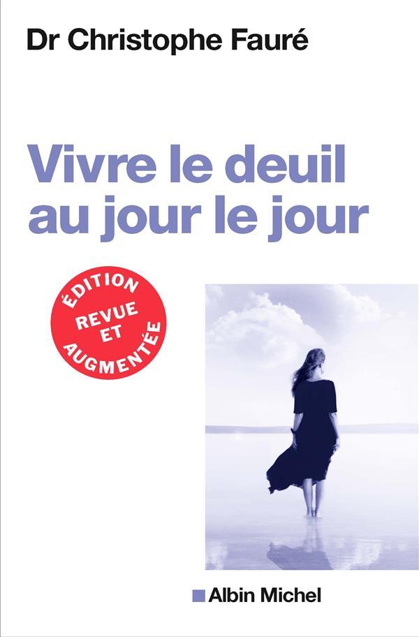 VIVRE LE DEUIL AU JOUR LE JOUR (EDITION 2018)