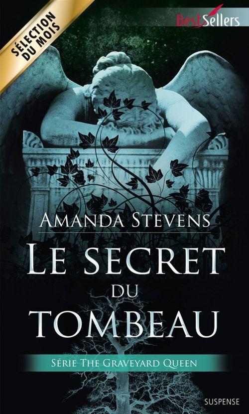 Le secret du tombeau  - Amanda Stevens
