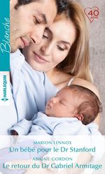 Vente EBooks : Un bébé pour le Dr Stanford - Le retour du Dr Gabriel Armitage  - Abigail Gordon - Marion Lennox