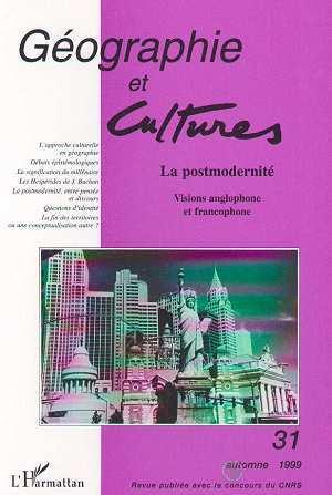 REVUE GEOGRAPHIE ET CULTURES T.31 ; la postmodernité ; visions anglophone et francophone