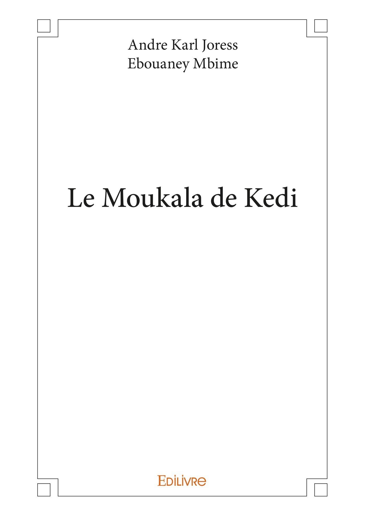 le Moukala de Kedi