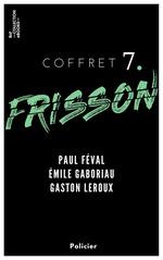 Vente EBooks : Coffret Frisson n°7 - Paul Féval, Émile Gaboriau, Gaston Leroux  - Paul Féval - Gaston Leroux - Émile Gaboriau