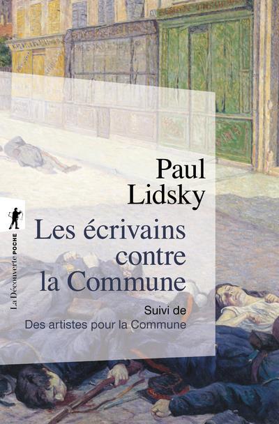 Les écrivains contre la Commune ; les artistes pour la Commune