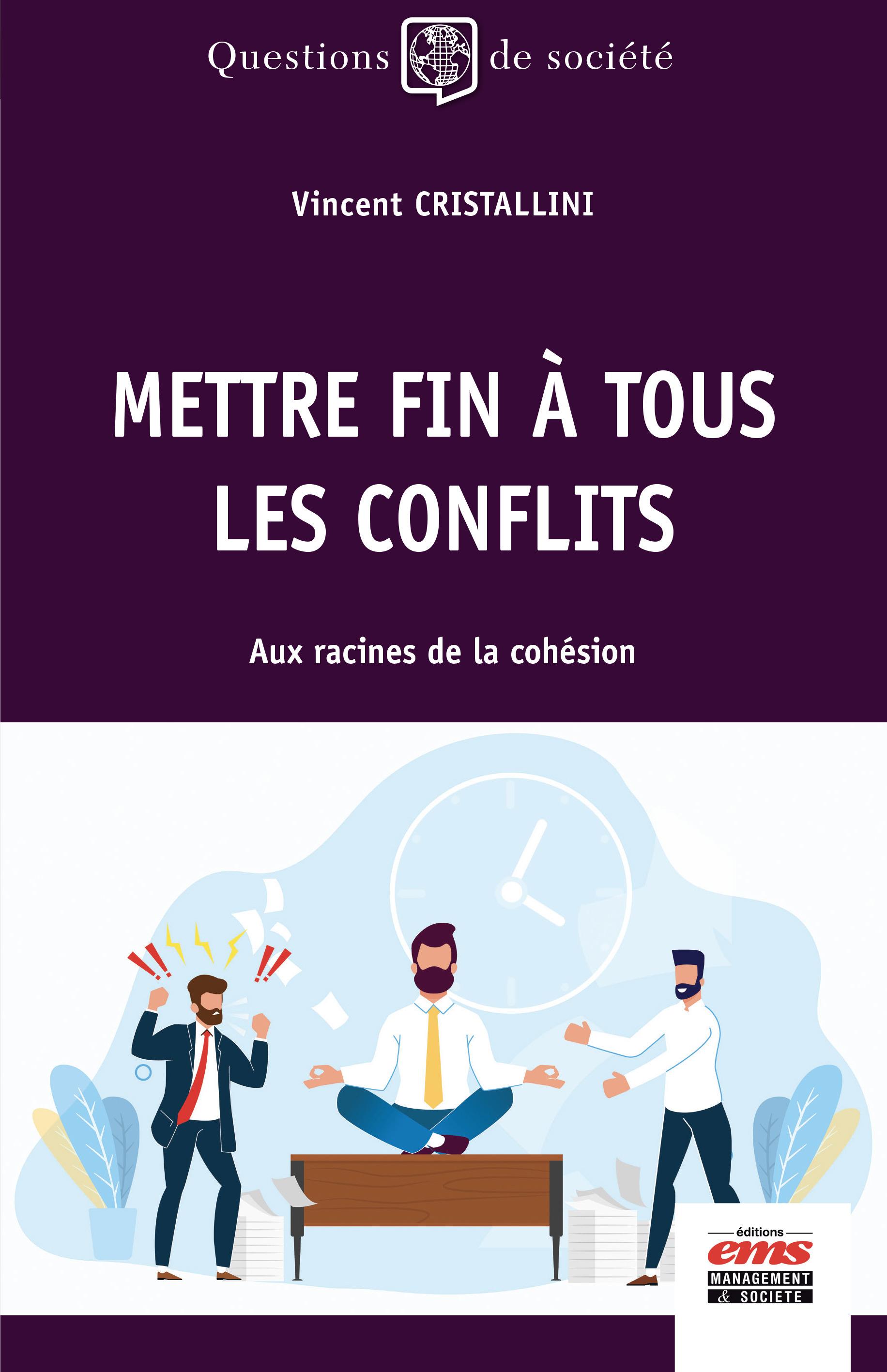 Mettre fin à tous les conflits : aux racines de la cohésion