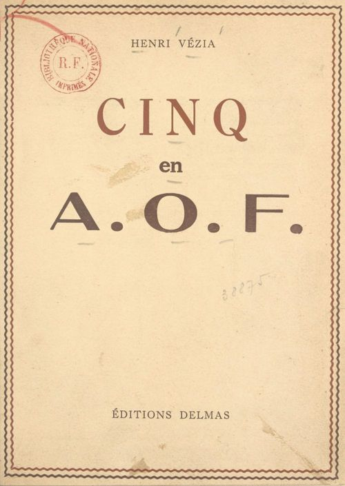 Cinq en A.O.F.  - Henri Vézia