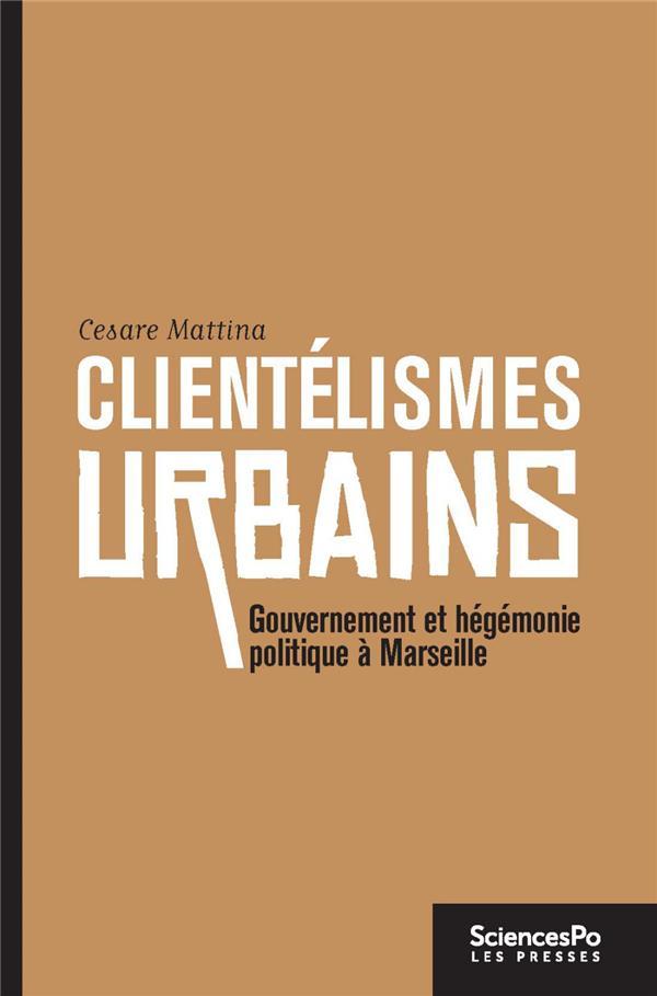 Clientélismes urbains ; le cas marseillais
