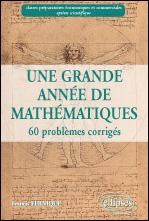 Une Grande Annee De Mathematiques ; 60 Problemes Corriges
