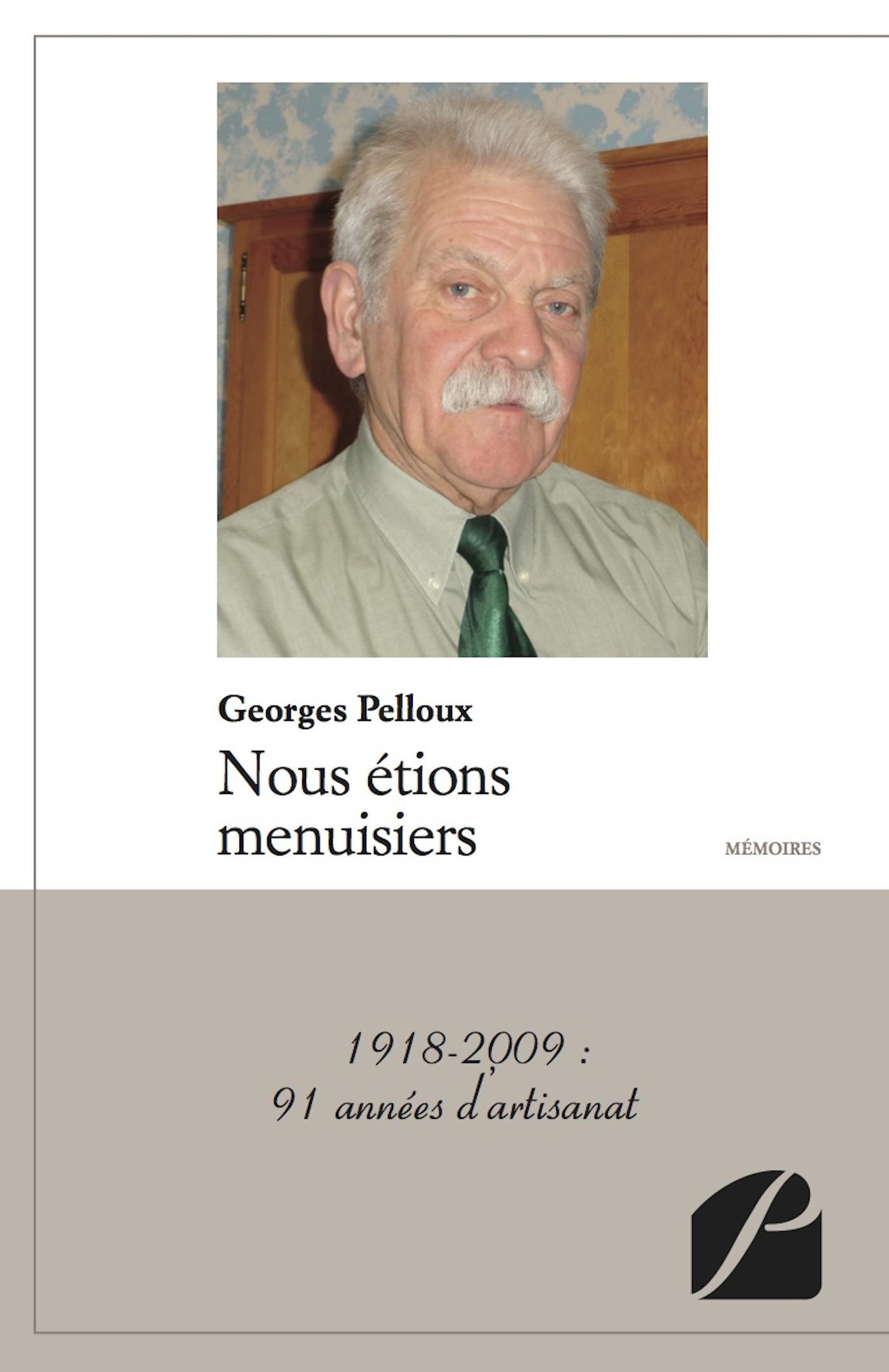 Nous étions menuisiers ; 1918-2009 : 91 années d'artisanat