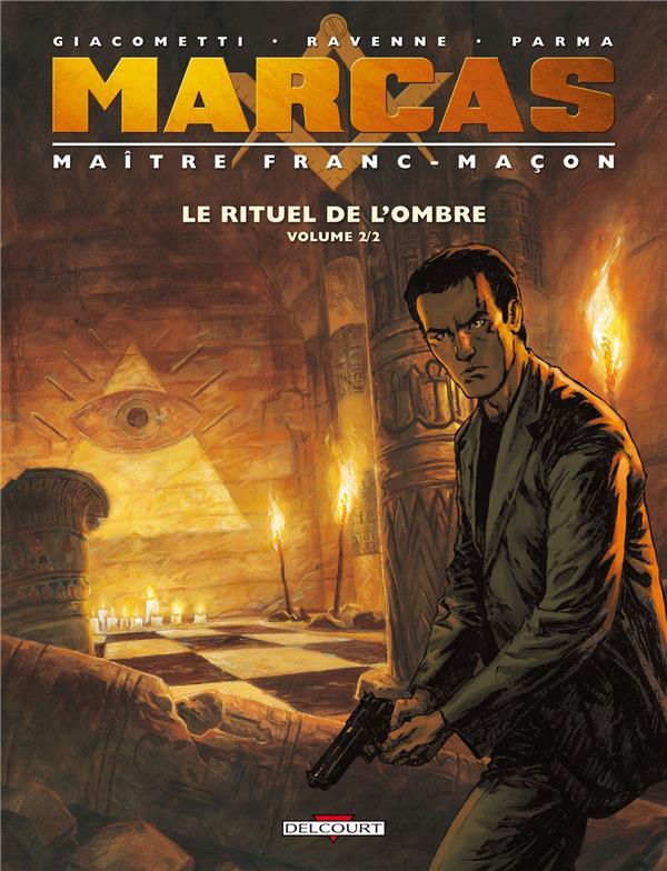 Marcas ; maître franc-maçon t.2 ; le rituel de l'ombre t.2