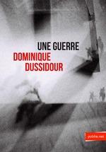 Vente Livre Numérique : Une guerre  - Dominique Dussidour