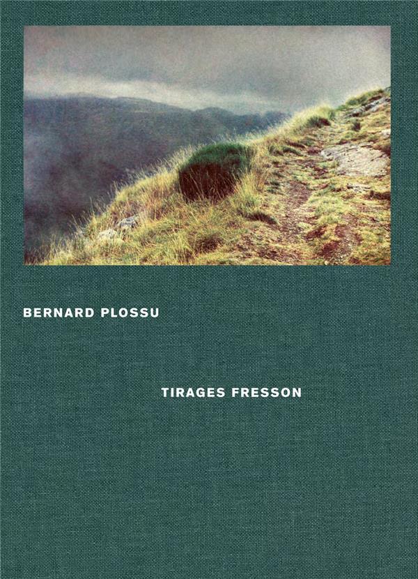 Bernard Plossu, tirages Fresson