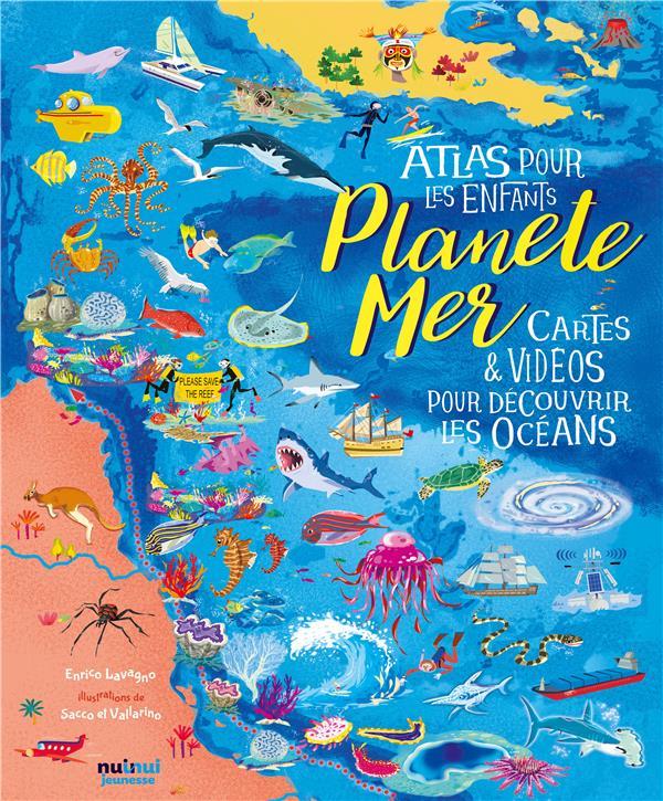 PLANETE MER  -  ATLAS POUR LES ENFANTS  -  CARTES et VIDEOS POUR DECOUVRIR LES OCEANS