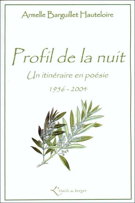profil de la nuit ; un itinéraire en poésie, 1956-2004