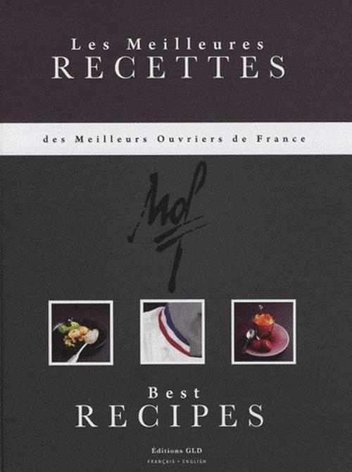 Les meilleures recettes des Meilleurs Ouvriers de France t.1