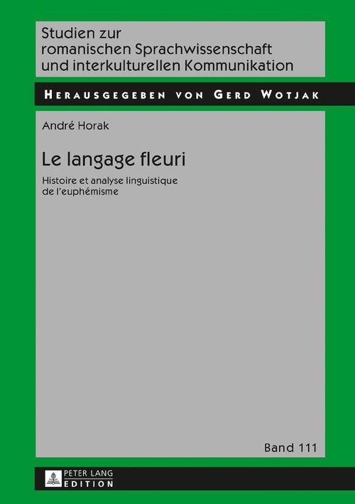 Le langage fleuri - histoire et analyse linguistique de l'euphemisme