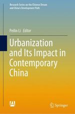 Urbanization and Its Impact in Contemporary China  - Peilin Li