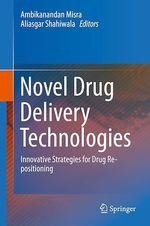 Novel Drug Delivery Technologies  - Ambikanandan Misra - Aliasgar Shahiwala