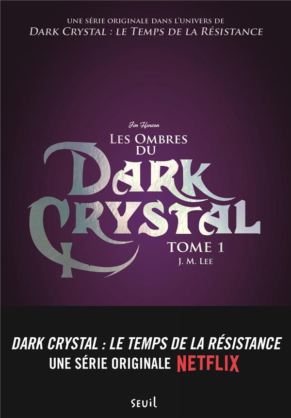Dark Crystal t.1 ; les ombres du Dark Crystal