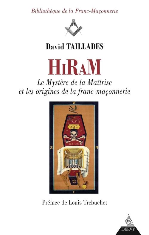 Hiram ; les mystères de la maîtrise et les origines de la franc-maçonnerie