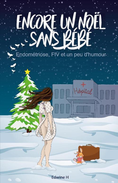 Encore un Noël sans bébé ; endométriose, FIV et un peu d'humour  - Edwine H