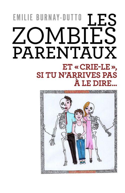 Les zombies parentaux ; et