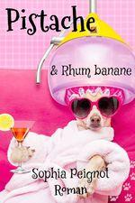 Vente Livre Numérique : Pistache & Rhum banane  - Sophia Peignot