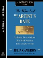 The Miracle of the Artist's Date  - Julia Cameron