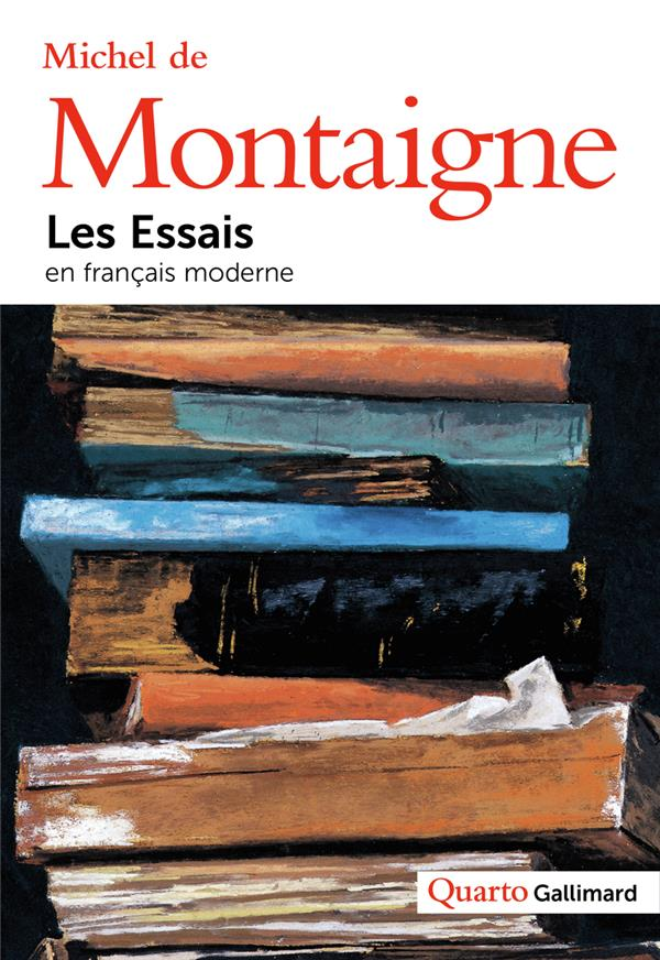 Les essais ; en français moderne