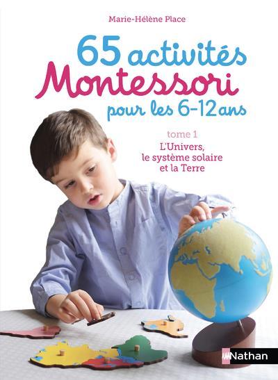 65 activités Montessori pour les 6/12 ans t.1 ; l'univers, le système solaire et la terre