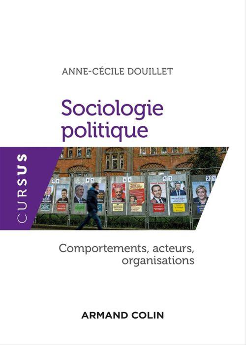 Sociologie politique ; comportements, acteurs et organisations