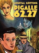 Vente Livre Numérique : Pigalle 62.27  - Jean-Claude Gotting