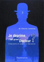 Vente EBooks : Je déprime, c'est grave docteur ? Comprendre et soigner la dépression  - Patrick Lemoine