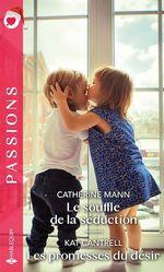 Vente EBooks : Le souffle de la séduction ; les promesses du désir  - Catherine Mann - Kat Cantrell