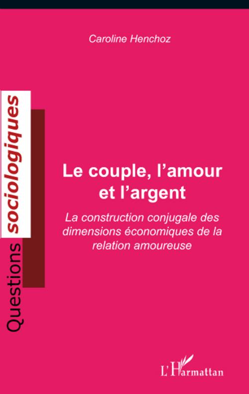 Le couple, l'amour et l'argent ; la construction conjugale des dimensions économiques de la relation amoureuse