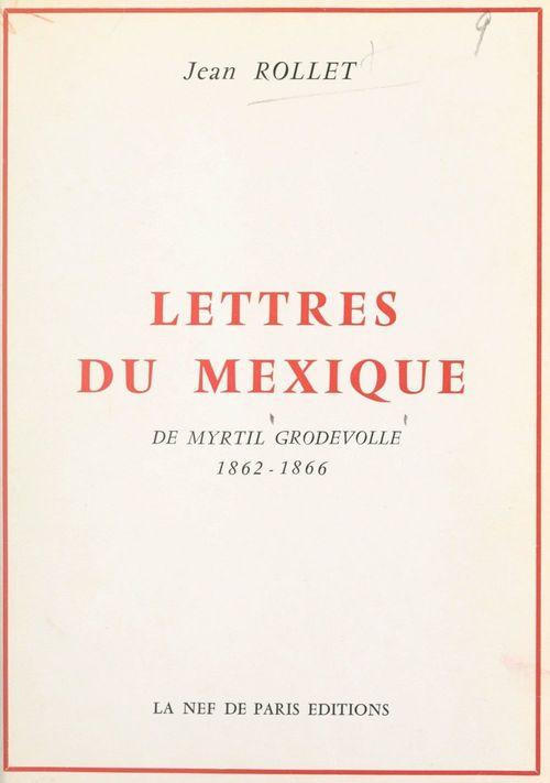 Lettres du Mexique de Myrtil Grodvolle, 1862-1866