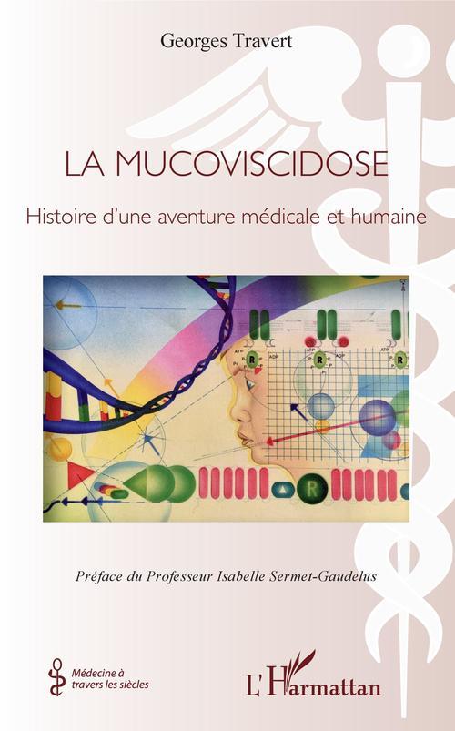 La mucoviscidose ; histoire d'une aventure médicale et humaine