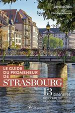 Le guide du promeneur de Strasbourg (édition 2019)