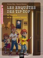 Vente Livre Numérique : Les enquêtes des Tip Top - Le mystère de la chambre hantée CE1/CE2 dès 7 ans  - Christine Palluy