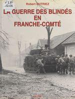 La guerre des blindés en Franche-Comté : fin de l'été et automne 1944
