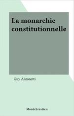 Vente Livre Numérique : La monarchie constitutionnelle  - Guy Antonetti