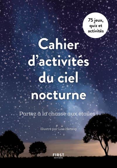 Cahier d'activités du ciel nocturne : partez à la chasse aux étoiles