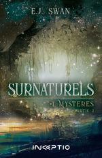Vente EBooks : Surnaturels t.1 ; mystères t.2  - Swan Ej - E. J. Swan