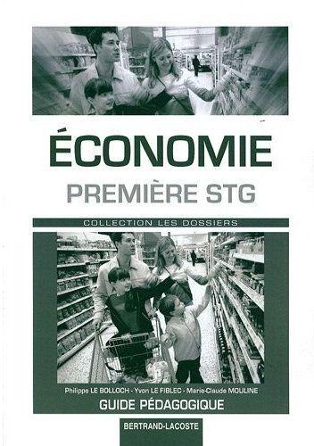 économie ; 1ère STG ; guide pédagogique