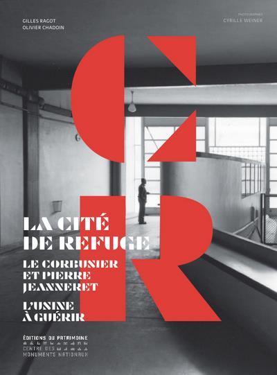 La Cité de refuge ; Le Corbusier et Pierre Jeanneret ; l'usine à guérir