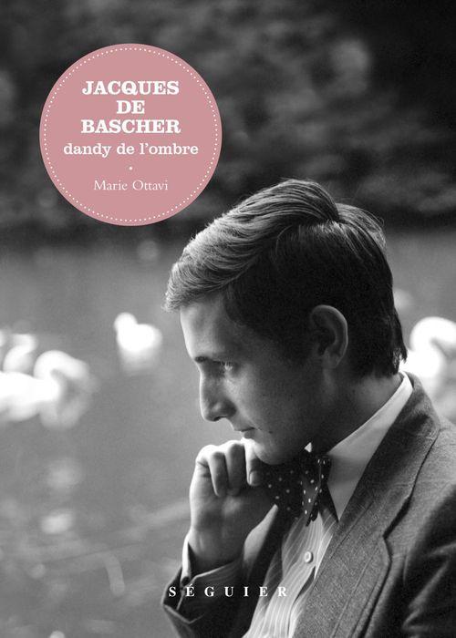 Jacques de Bascher ; dandy de l'ombre