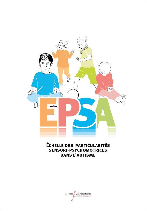 EPSA ; échelle des particularités sensori-psychomotrices dans l'autisme