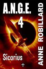 Vente Livre Numérique : A.N.G.E. 04 : Sicarius  - Anne Robillard