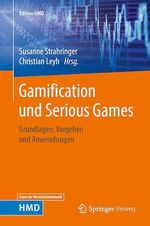 Gamification und Serious Games  - Susanne Strahringer - Christian Leyh