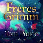 Vente AudioBook : Tom Pouce  - Frères Grimm